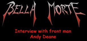 Interview with front man Andy Deane of Bella Morte