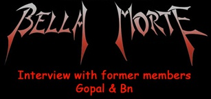 Interview with former Bella Morte members Gopal & Bn